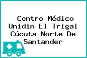 Centro Médico Unidin El Trigal Cúcuta Norte De Santander