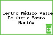 Centro Médico Valle De Atriz Pasto Nariño