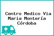 Centro Medico Via Maria Montería Córdoba