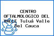 CENTRO OFTALMOLOGICO DEL VALLE Tuluá Valle Del Cauca