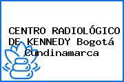 CENTRO RADIOLÓGICO DE KENNEDY Bogotá Cundinamarca