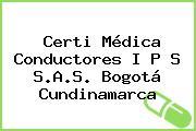 Certi Médica Conductores I P S S.A.S. Bogotá Cundinamarca