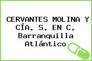 CERVANTES MOLINA Y CÍA. S. EN C. Barranquilla Atlántico