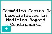 Cesmédica Centro De Especialistas En Medicina Bogotá Cundinamarca