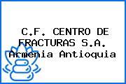C.F. CENTRO DE FRACTURAS S.A. Armenia Antioquia