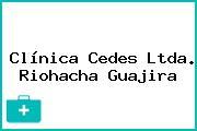 Clínica Cedes Ltda. Riohacha Guajira