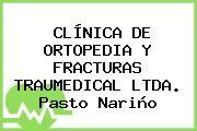 CLÍNICA DE ORTOPEDIA Y FRACTURAS TRAUMEDICAL LTDA. Pasto Nariño