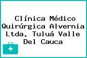 Clínica Médico Quirúrgica Alvernia Ltda. Tuluá Valle Del Cauca