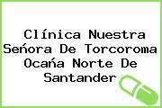 Clínica Nuestra Señora De Torcoroma Ocaña Norte De Santander