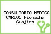 Consultorio Medico Carlos Riohacha Guajira