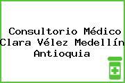 Consultorio Médico Clara Vélez Medellín Antioquia