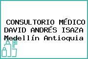 CONSULTORIO MÉDICO DAVID ANDRÉS ISAZA Medellín Antioquia