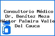 Consultorio Médico Dr. Benítez Meza Héctor Palmira Valle Del Cauca