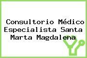 Consultorio Médico Especialista Santa Marta Magdalena