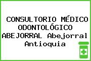 CONSULTORIO MÉDICO ODONTOLÓGICO ABEJORRAL Abejorral Antioquia