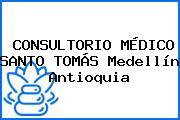 CONSULTORIO MÉDICO SANTO TOMÁS Medellín Antioquia