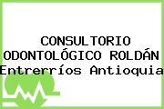 CONSULTORIO ODONTOLÓGICO ROLDÁN Entrerríos Antioquia