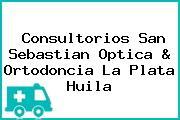 Consultorios San Sebastian Optica & Ortodoncia La Plata Huila