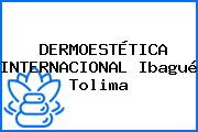 DERMOESTÉTICA INTERNACIONAL Ibagué Tolima