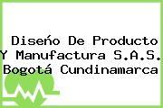 Diseño De Producto Y Manufactura S.A.S. Bogotá Cundinamarca