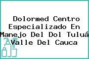 Dolormed Centro Especializado En Manejo Del Dol Tuluá Valle Del Cauca