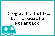 Drogas La Botica Barranquilla Atlántico