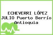 ECHEVERRI LÓPEZ JULIO Puerto Berrío Antioquia