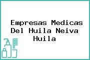 Empresas Medicas Del Huila Neiva Huila