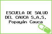 ESCUELA DE SALUD DEL CAUCA S.A.S. Popayán Cauca
