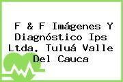 F & F Imágenes Y Diagnóstico Ips Ltda. Tuluá Valle Del Cauca