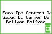 Faro Ips Centros De Salud El Carmen De Bolívar Bolívar