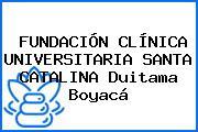 FUNDACIÓN CLÍNICA UNIVERSITARIA SANTA CATALINA Duitama Boyacá