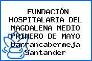 FUNDACIÓN HOSPITALARIA DEL MAGDALENA MEDIO PRIMERO DE MAYO Barrancabermeja Santander