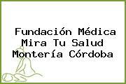 Fundación Médica Mira Tu Salud Montería Córdoba