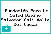 Fundación Para La Salud Divino Salvador Cali Valle Del Cauca