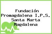 Fundación Promagdalena I.P.S. Santa Marta Magdalena
