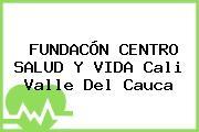 FUNDACÓN CENTRO SALUD Y VIDA Cali Valle Del Cauca