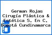 German Rojas Cirugía Plástica & Estética S. En C. Bogotá Cundinamarca