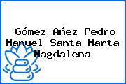Gómez Añez Pedro Manuel Santa Marta Magdalena