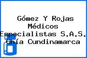 Gómez Y Rojas Médicos Especialistas S.A.S. Chía Cundinamarca