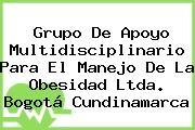 Grupo De Apoyo Multidisciplinario Para El Manejo De La Obesidad Ltda. Bogotá Cundinamarca