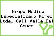 Grupo Médico Especializado Airec Ltda. Cali Valle Del Cauca