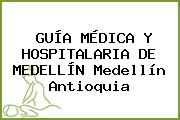 GUÍA MÉDICA Y HOSPITALARIA DE MEDELLÍN Medellín Antioquia