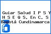 Guiar Salud I P S Y H S E Q S. En C. S Bogotá Cundinamarca