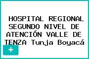 HOSPITAL REGIONAL SEGUNDO NIVEL DE ATENCIÓN VALLE DE TENZA Tunja Boyacá