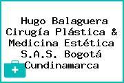 Hugo Balaguera Cirugía Plástica & Medicina Estética S.A.S. Bogotá Cundinamarca