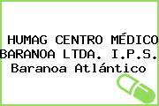 HUMAG CENTRO MÉDICO BARANOA LTDA. I.P.S. Baranoa Atlántico