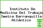Instituto De Medicina Del Trabajo Imetra Barranquilla Atlántico