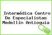 Intermédica Centro De Especialistas Medellín Antioquia
