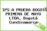 IPS A PRUEBA BOGOTÃ PRIMERA DE MAYO LTDA. Bogotá Cundinamarca